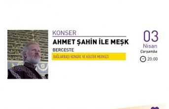 Konser: Ahmet Şahin İle Meşk Berceste