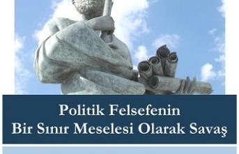 """Konferans: """"Politik Felsefenin Bir Sınır Meselesi olarak Savaş"""""""