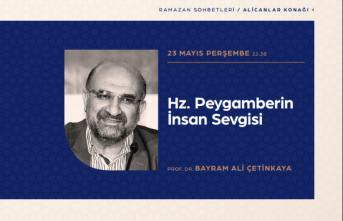 "Ramazan sohbeti: ""Hz. Peygamberin İnsan Sevgisi"""
