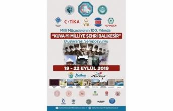 """Milli Mücadelenin 100. Yılında """"Kuva-yı Milliye Şehri Balıkesir"""" Uluslararası Sempozyumu"""