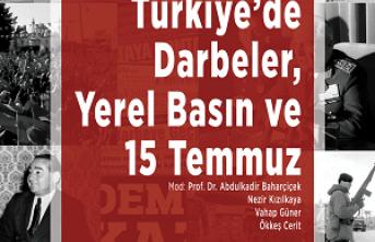 """Panel: """"Türkiye'de Darbeler, Yerel Basın ve 15 Temmuz"""""""