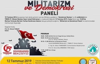 """""""15 Temmuz Destanının 3. Yıldönümünde Militarizm ve Demokrasi Paneli"""""""