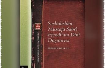 """""""Şeyhülislam Mustafa Sabri Efendi'nin Dini Düşüncesi"""" çok yakında raflarda!"""