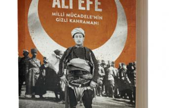 Yeni kitap: Yörük Ali Efe (Milli Mücadele'nin Gizli Kahramanı)