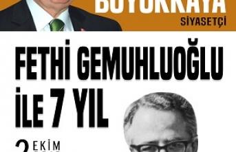 Fethi Gemuhluoğlu ile 7 yıl