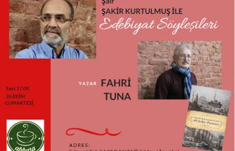 Edebiyat Söyleşileri'ne Fahri Tuna konuk oluyor