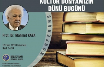 """Mahmut Kaya Hoca """"Kültür Dünyamızın Dünü Bugünü"""" üzerine konuşacak."""
