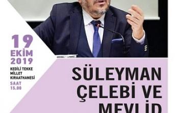 Prof. Dr. Bilal Kemikli Süleyman Çelebi ve Mevlid üzerine konuşacak