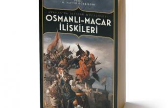 Yeni kitap: Osmanlı-Macar İlişkileri