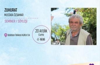 Mustafa Özdamar ile Zuhurat söyleşileri