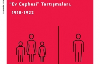 """""""Mütareke'den Milli Mücadele'ye Annelik, Çocuk Refahı ve 'Ev Cephesi' Tartışmaları, 1918-1922"""""""