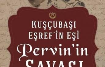 Yeni kitap: Kuşçubaşı Eşref'in Eşi Pervin'in Savaşı