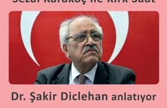 Dr. Şakir Diclehan anlatacak: Sezai Karakoç ile kırk saat