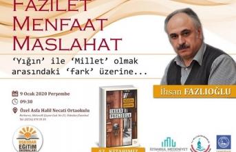 """İhsan Fazlıoğlu: """"Fazilet, Mefaat, Maslahat: 'Yığın' İle 'Millet' Olmak Arasındaki 'Fark' Üzerine"""""""