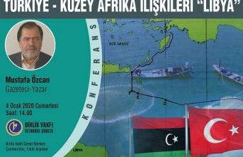 """Konferans: """"Türkiye- Kuzey Afrika İlişkileri: Libya"""""""
