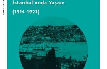 """""""Köpe Ailesinin Gözünden Savaş Ve Mütareke Dönemi İstanbul'unda Yaşam  (1914-1923)"""""""