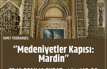 Sergi: Medeniyetler Kapısı Mardin