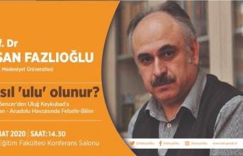 """İhsan Fazlıoğlu: """"Nasıl 'Ulu' Olunur"""""""