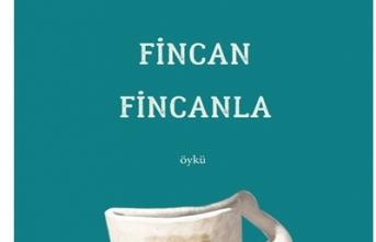 Yeni kitap: Fincan Fincanla