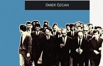 Yeni kitap: Türkçüler-Cumhuriyet Devrinde Bir İdealin Takipçileri