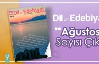 Dil ve Edebiyat dergisinin Ağustos sayısı çıktı