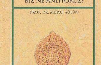 Yeni Kitap: Kur'an Ne Diyor ? Biz Ne Anlıyoruz ?