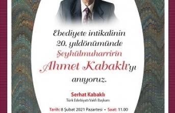 Vefâtının 20. yıl dönümünde şeyhülmuharrirîn Ahmet Kabaklı anılıyor
