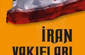 """Yeni Kitap: """"İRAN VAKIFLARI: Dış Politika Arkasındaki Yumuşak Güç"""""""
