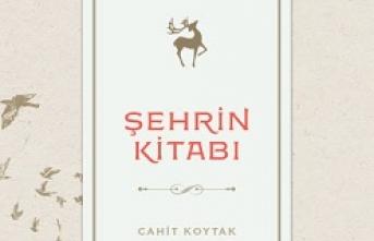 """Cahit Koytak'tan """"Şehrin Kitabı"""""""