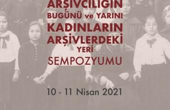 Türkiye'de arşivcilik ve kadınların arşivlerdeki yeri bu sempozyumda konuşulacak