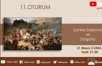 Kafkasya Sohbetleri XI. oturumu   Çerkes Soykırımı ve Sürgünü