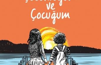 Yeni kitap: Çocukluğum ve Çocuğum