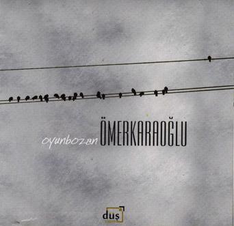 Ömer Karaoğlu'nun yeni albümü Oyunbozan çıktı!