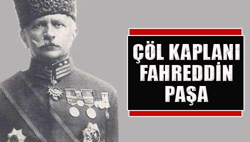 Fahreddin Paşa savundu, biz seyrediyoruz