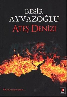 Ayvazoğlu, Ateş Denizi'ni anlatacak