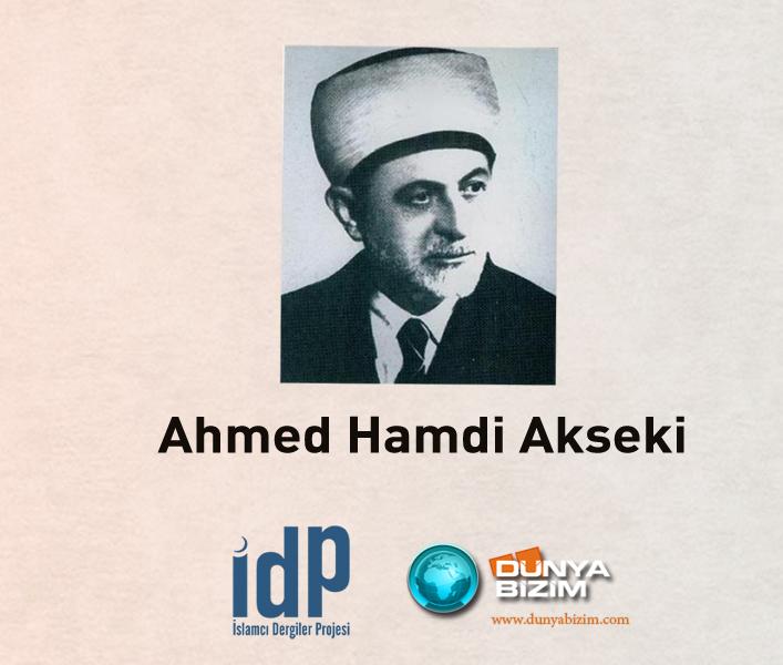 Sözü Tesirli, Kalemi Kuvvetli, Üslubu Sade Bir Âlim: Ahmet Hamdi Akseki