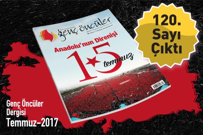 Genç Öncüler'den 'Anadolu'nun Direnişi: 15 Temmuz' dosyası