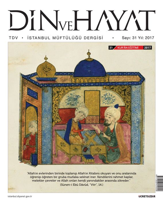 Din ve Hayat dergisinden Kur'ân Eğitimi dosyası