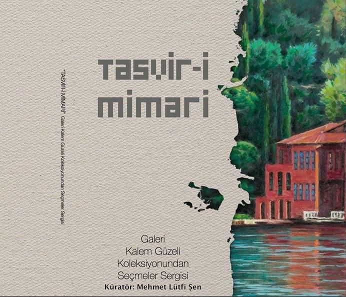 Tasvir-i Mimari sergisi açılıyor