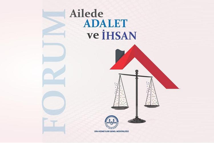 Ailede Adalet ve İhsan Temalı 3. Aile Forumu