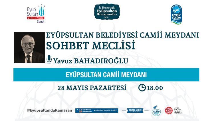 Sohbet Meclisi'nin konuğu:Yavuz Bahadıroğlu