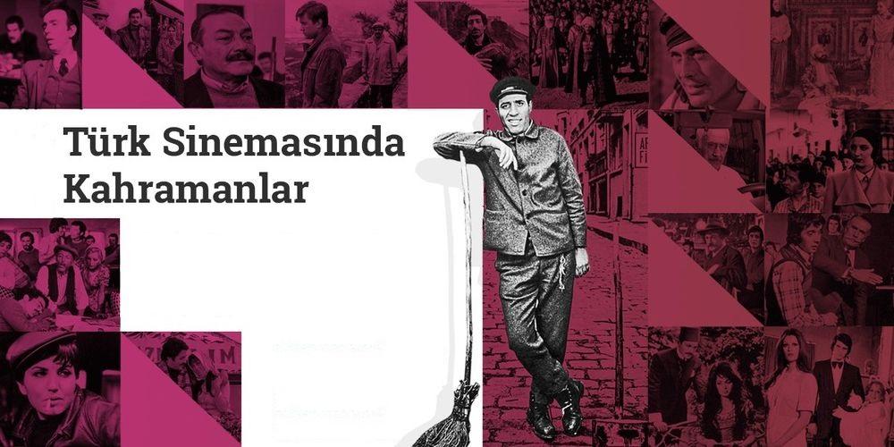 Türk Sinemasının Kahramanlarına Derinlikli Bir Bakış
