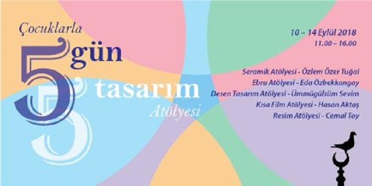 İstanbul Tasarım Merkezi'nde Çocuklarla 5 Gün 5 Tasarım Atölyesi