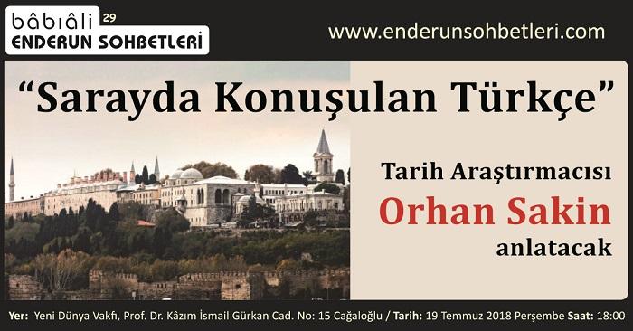 Tarih Araştırmacısı Orhan Sakin Saray Türkçesini Anlatacak
