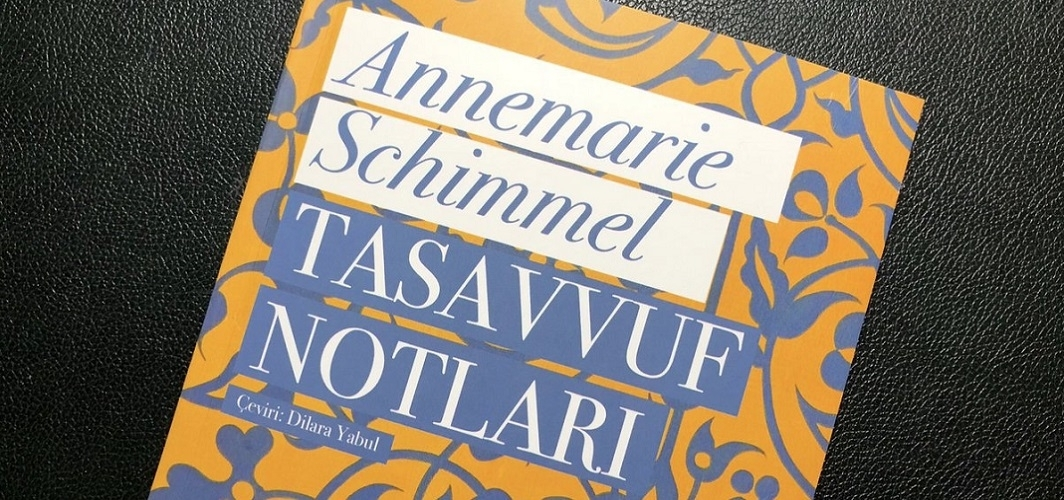 Annemarie Schimmel'in kaleminden seyr u sülûk mertebeleri