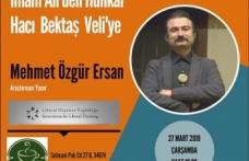 """Konferans: """"İmam Ali'den Hünkâr Hacı Bektaş Veli'ye"""""""