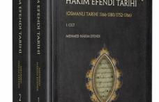 Vak'anüvis Mehmed Hâkim Efendi'nin Tarih'i  yayımlandı