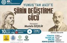 """TYB Konya'da """"Yunus'tan Akif'e şiirin değiştirme gücü"""" konuşuldu"""