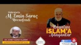 Hayatını İslâm'a adayanlar: Mehmet Emin Saraç Hocaefendi