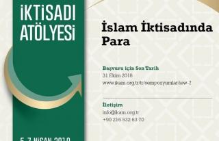 7. İslam İktisadı Atölyesi: İslam İktisadında...